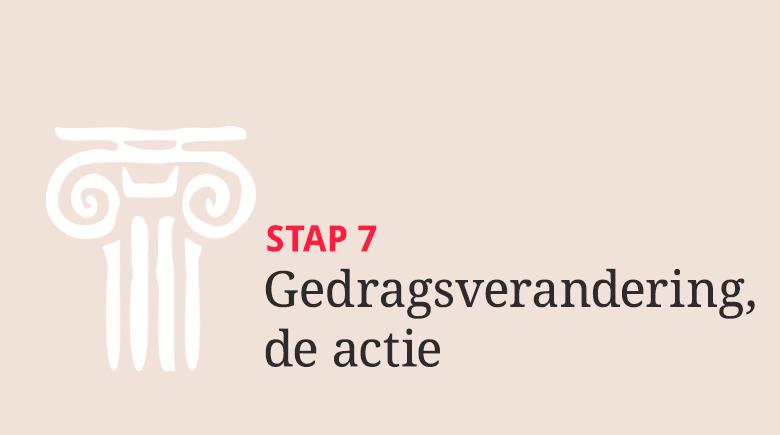 Stap 7: Gedragsverandering, de actie